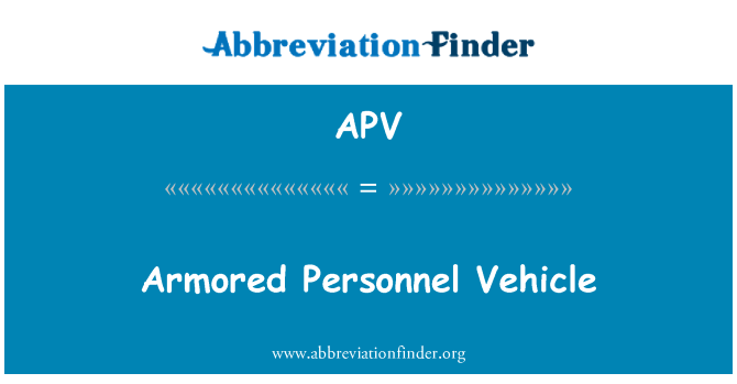 APV: Armored Personnel Vehicle
