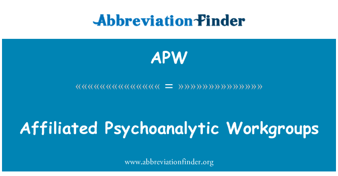APW: Affiliated Psychoanalytic Workgroups