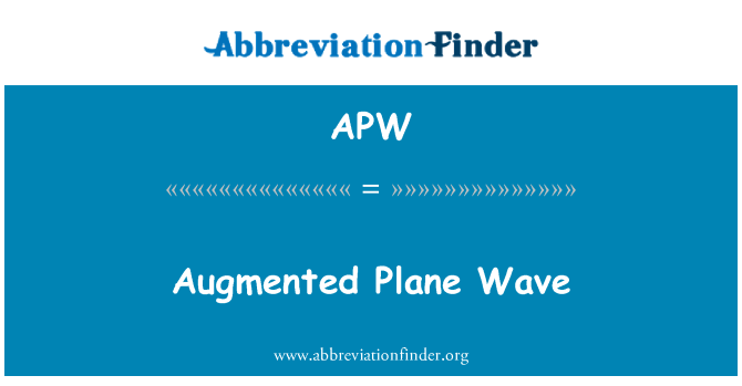 APW: Augmented Plane Wave