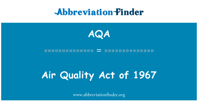 AQA: Air Quality Act of 1967