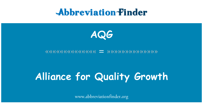AQG: Alliance for Quality Growth