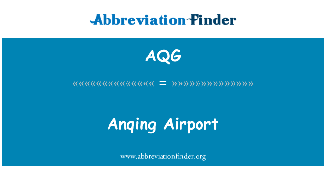 AQG: Anqing Airport