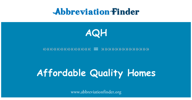 AQH: Affordable Quality Homes