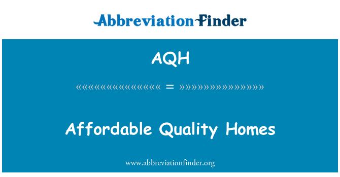 AQH: Uygun fiyatlı kaliteli evler
