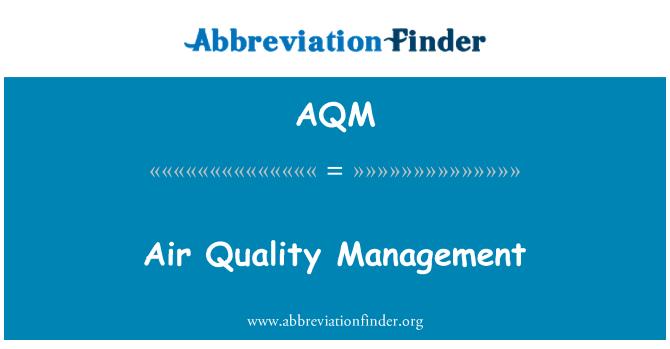 AQM: Air Quality Management