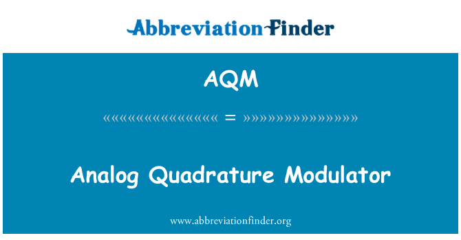 AQM: Analog Quadrature Modulator