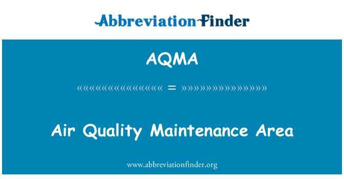 AQMA: Air Quality Maintenance Area