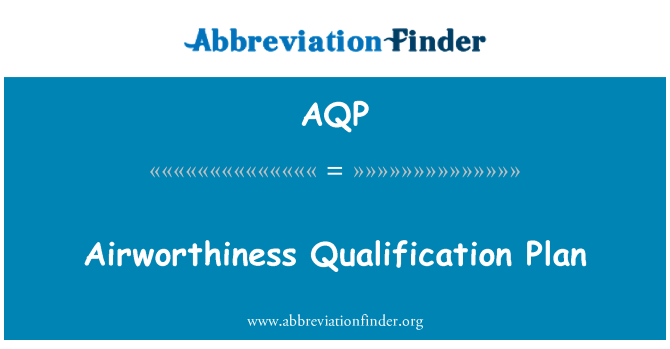 AQP: Airworthiness Qualification Plan