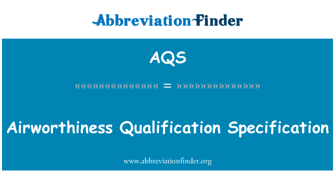AQS: Airworthiness Qualification Specification