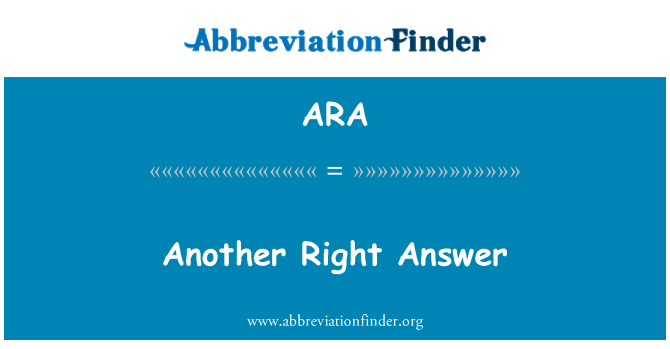 ARA: Another Right Answer
