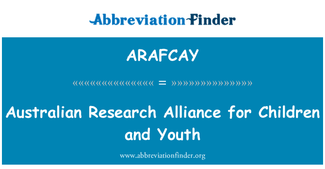 ARAFCAY: Australian Research Alliance for Children and Youth