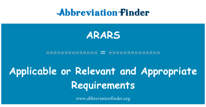 ARARS: Applicable or Relevant and Appropriate Requirements