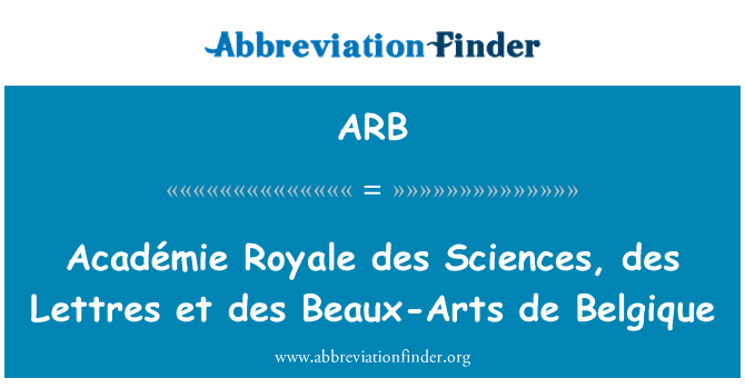 ARB: Académie Royale des Sciences, des Lettres et des Beaux-Arts de Belgique