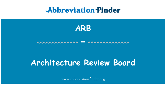 ARB: Architecture Review Board