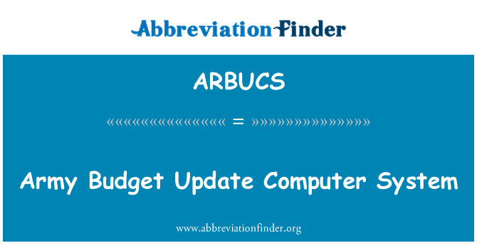 ARBUCS: Army Budget Update Computer System