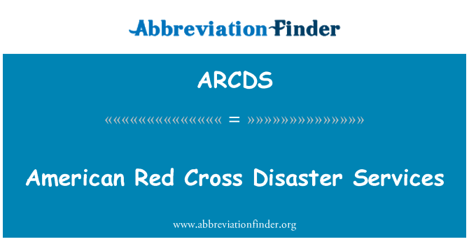 ARCDS: American Red Cross Disaster Services