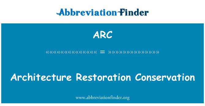 ARC: Сохранения реставрации архитектуры