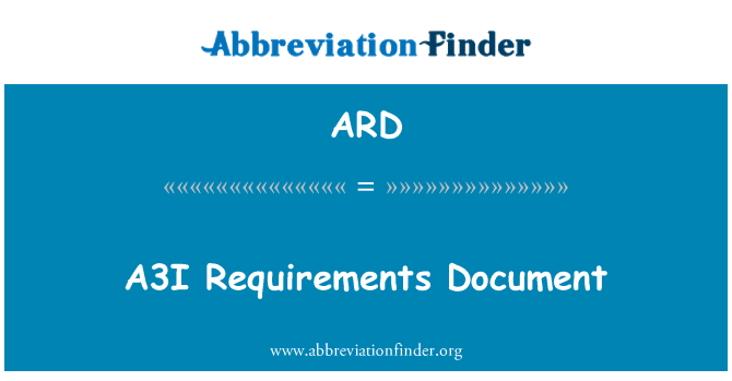 ARD: A3I Requirements Document