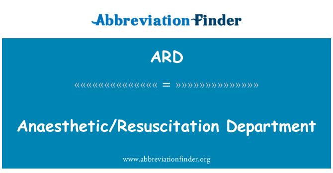ARD: Anaesthetic/Resuscitation Department