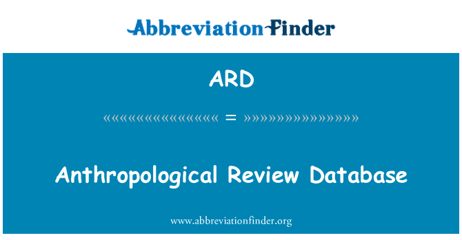 ARD: Anthropological Review Database