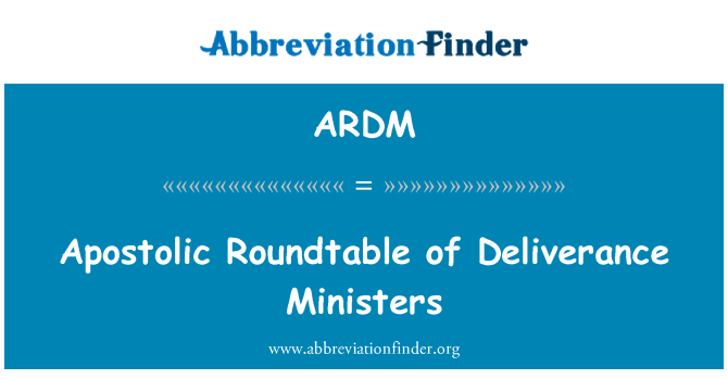 ARDM: Apostólica mesa redonda de Ministros de liberación