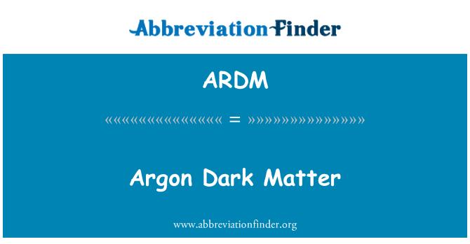 ARDM: Argon karanlık madde