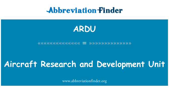 ARDU: Aircraft Research and Development Unit