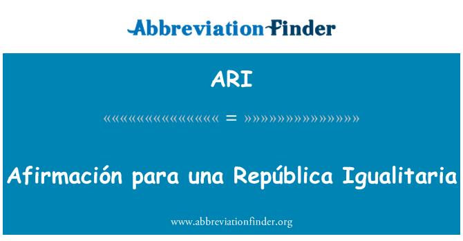 ARI: Afirmación para una República Igualitaria