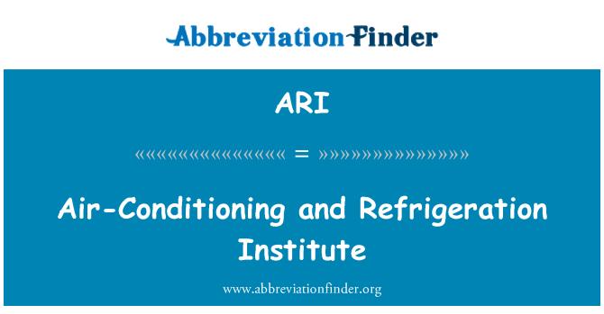 ARI: Air-Conditioning and Refrigeration Institute