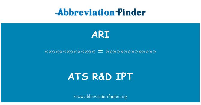 ARI: ATS R&D IPT
