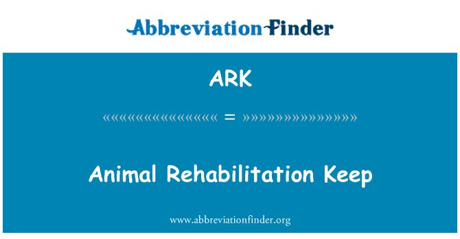 ARK: Animal Rehabilitation Keep