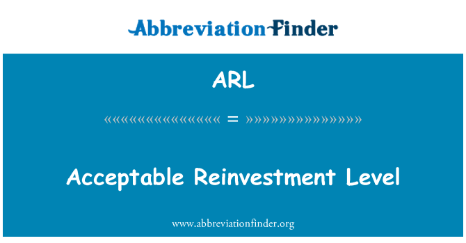 ARL: Acceptable Reinvestment Level