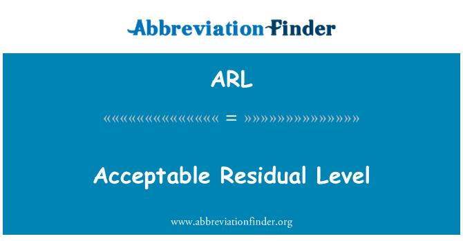 ARL: Acceptable Residual Level