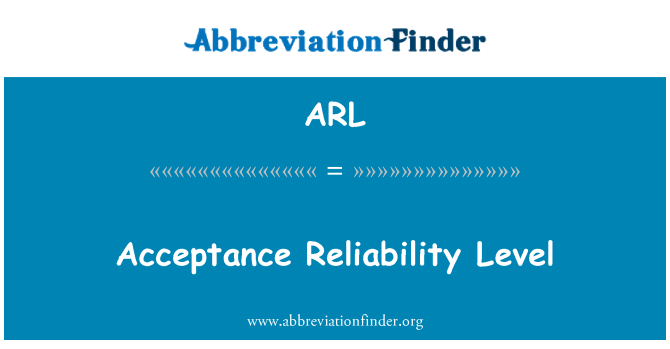 ARL: Acceptance Reliability Level