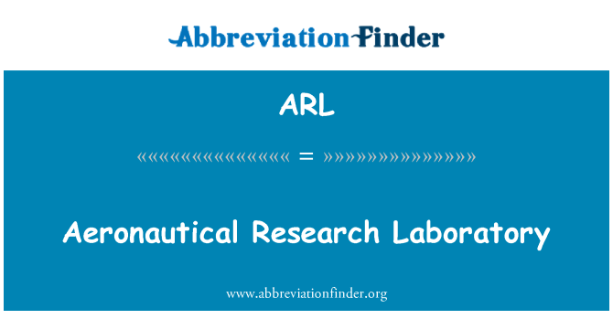 ARL: Aeronautical Research Laboratory