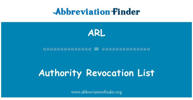 ARL: Authority Revocation List