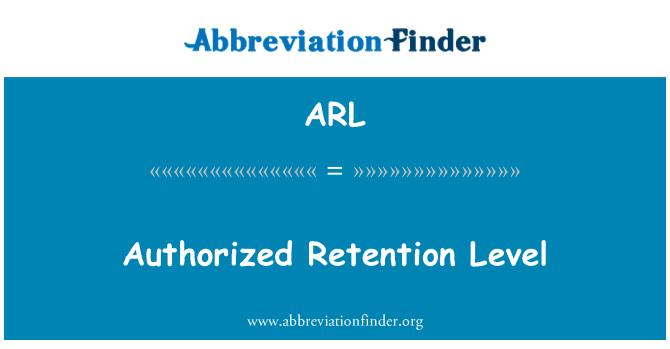 ARL: Authorized Retention Level