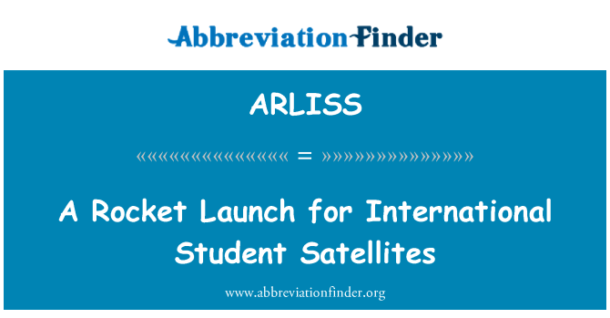 ARLISS: A Rocket Launch for International Student Satellites