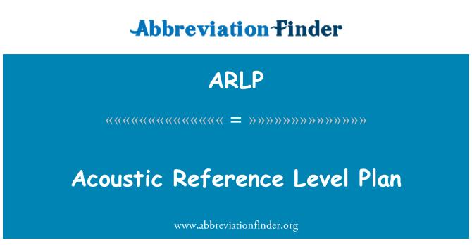 ARLP: Akustik Başvuru düzeyi planı