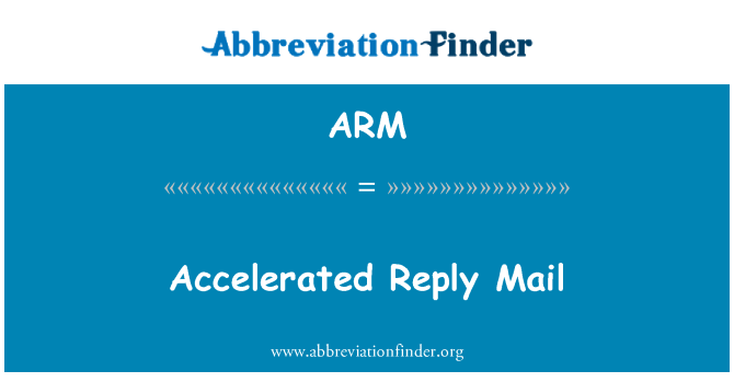 ARM: Accelerated Reply Mail