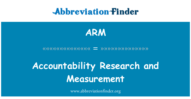 ARM: Accountability Research and Measurement