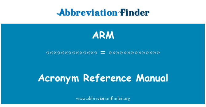 ARM: Acronym Reference Manual
