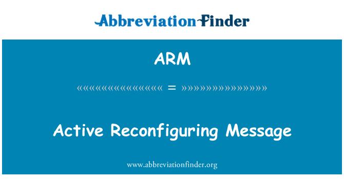 ARM: Active Reconfiguring Message