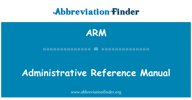 ARM: Administrative Reference Manual