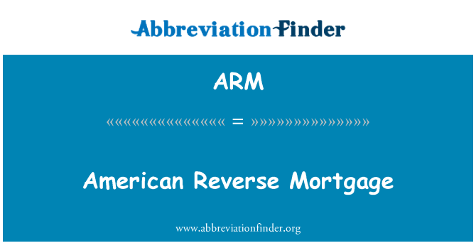 ARM: American Reverse Mortgage