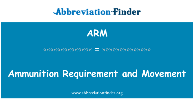 ARM: Ammunition Requirement and Movement