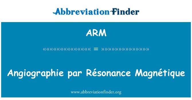 ARM: Angiographie par Résonance Magnétique