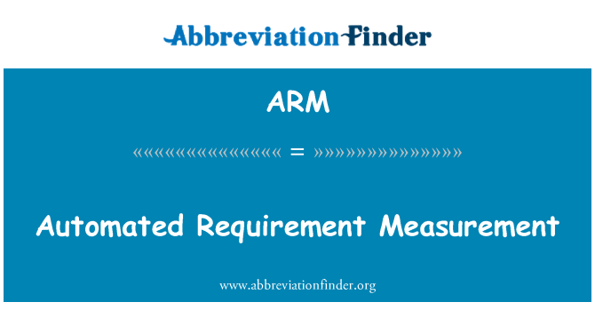 ARM: Automated Requirement Measurement