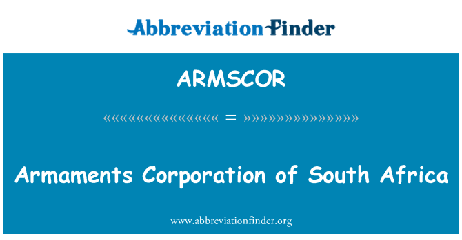 ARMSCOR: Armaments Corporation of South Africa