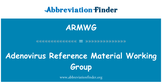 ARMWG: Adenovirus Reference Material Working Group